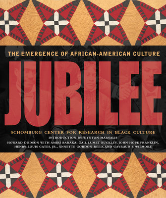Jubilee by Howard Dodson, Amiri Baraka, Gail Lumet Buckley, Henry Louis Gates, Jr. and Annette Gordon-Reed
