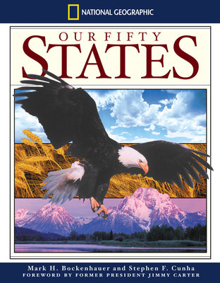 National Geographic Our Fifty States by Mark H. Bockenhauer