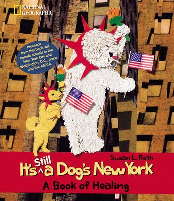 It's Still A Dog's New York by Susan Roth