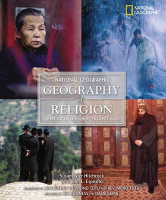 Geography of Religion by Susan Tyler Hitchcock, John Esposito, Desmond Tutu and Mpho Tutu