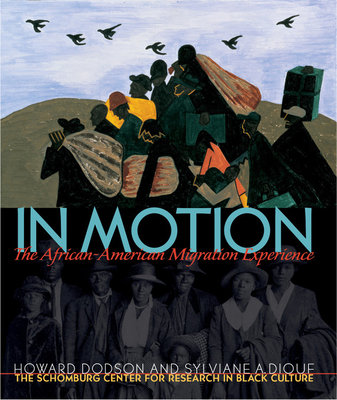 In Motion by Schomburg Center For Research, Howard Dodson and Sylviane A. Diouf