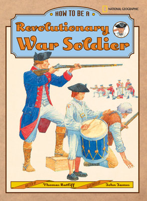 How to Be a Revolutionary War Soldier by