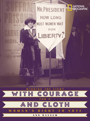 With Courage and Cloth by Ann Bausum