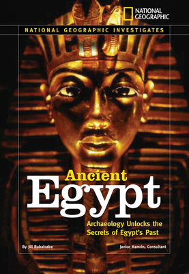 National Geographic Investigates: Ancient Egypt by Jill Rubalcaba