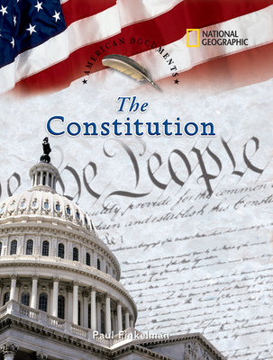 American Documents: The Constitution by Paul Finkelman