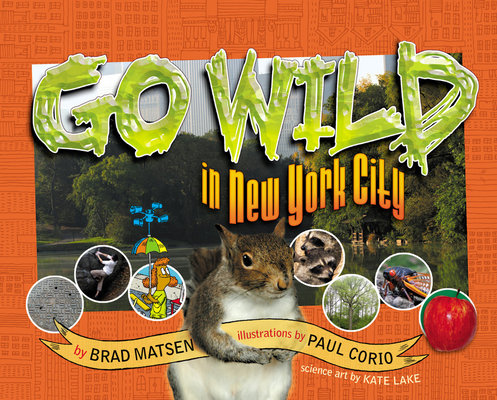 Go Wild in New York City by Brad Matsen