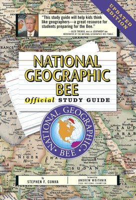 National Geographic Bee Official Study Guide Updated Edition by Stephen F. Cunha