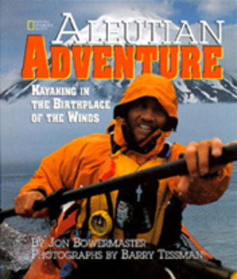 Aleutian Adventure by Jon Bowermaster