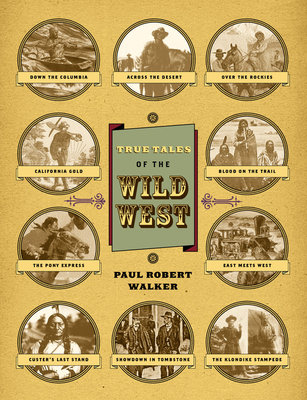 True Tales Of The Wild West by
