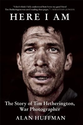 Cover of Here I Am: The Story of Tim Hetherington, War Photographer
