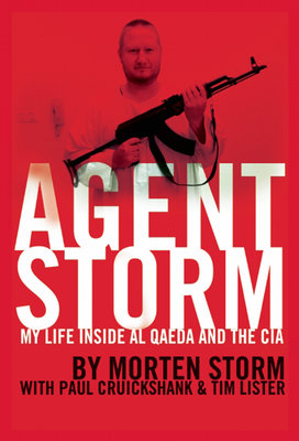 Cover art for Agent Storm: My Life Inside Al Qaeda and the CIA