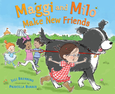 Maggi and Milo Make New Friends by Juli Brenning