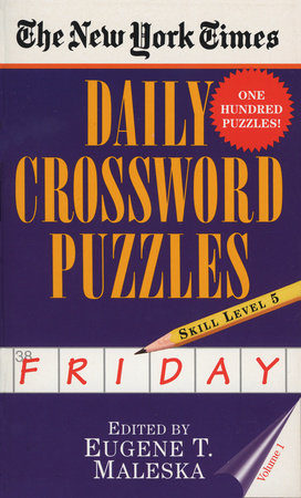 The New York Times Daily Crossword Puzzles (Friday), Volume I by