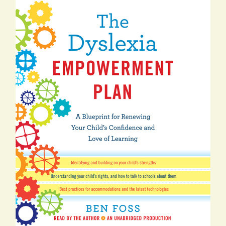 The Dyslexia Empowerment Plan by Ben Foss