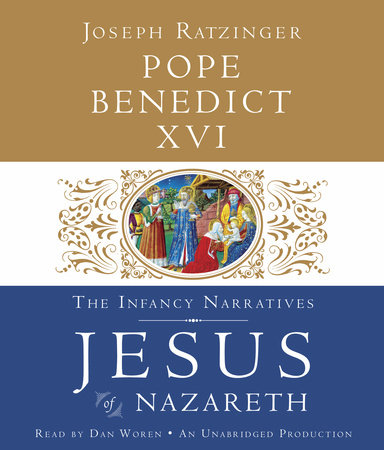 Jesus of Nazareth: The Infancy Narratives by