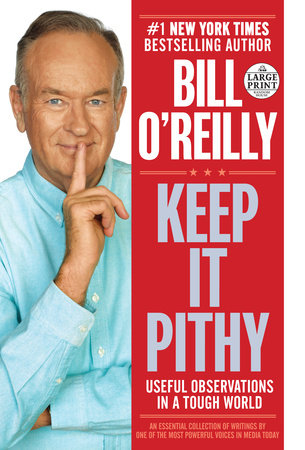 Keep It Pithy by Bill O'Reilly