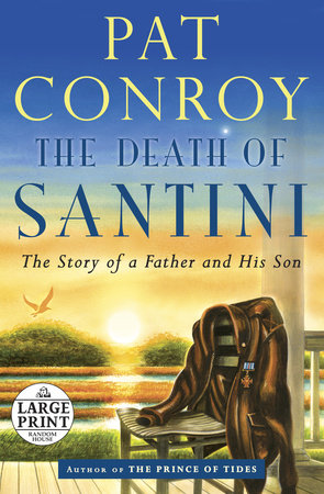 The Death of Santini by Pat Conroy