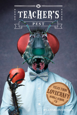 Tales from Lovecraft Middle School #3: Teacher's Pest by