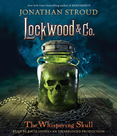 Lockwood & Co., Book 2: The Whispering Skull by