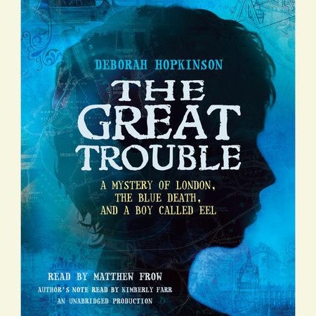 The Great Trouble by Deborah Hopkinson