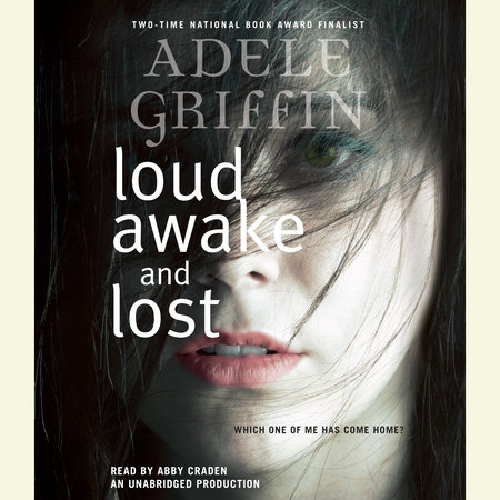 Loud Awake and Lost by