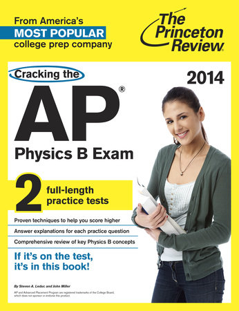 Cracking the AP Physics B Exam, 2014 Edition by
