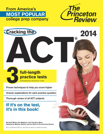 Cracking the ACT with 3 Practice Tests, 2014 Edition by