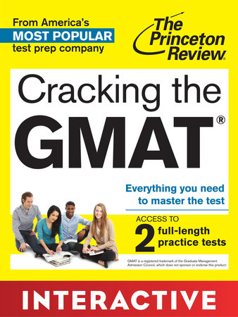 Cracking the GMAT: Interactive Prep & Review for the Graduate Management Admission Test by