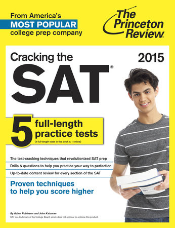 Cracking the SAT with 5 Practice Tests, 2015 Edition by Princeton Review