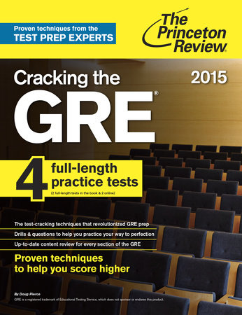 Cracking the GRE with 4 Practice Tests, 2015 Edition by
