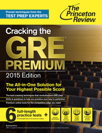 Cracking the GRE Premium Edition with 6 Practice Tests, 2015 by