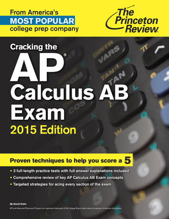 Cracking the AP Calculus AB Exam, 2015 Edition by Princeton Review