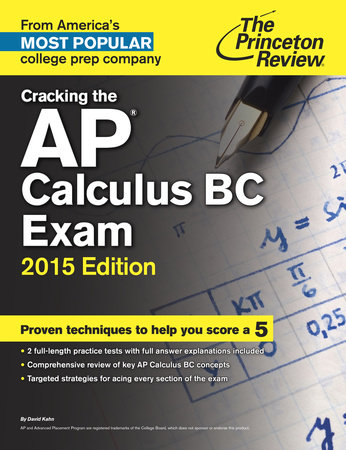 Cracking the AP Calculus BC Exam, 2015 Edition by