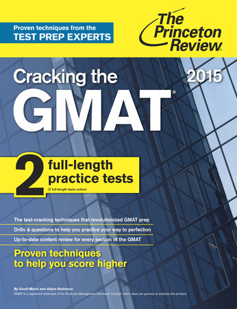 Cracking the GMAT with 2 Computer-Adaptive Practice Tests, 2015 Edition by