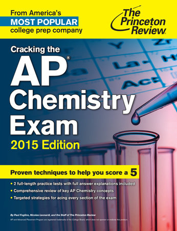 Cracking the AP Chemistry Exam, 2015 Edition by Princeton Review