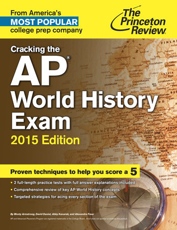 Cracking the AP World History Exam, 2015 Edition by Princeton Review