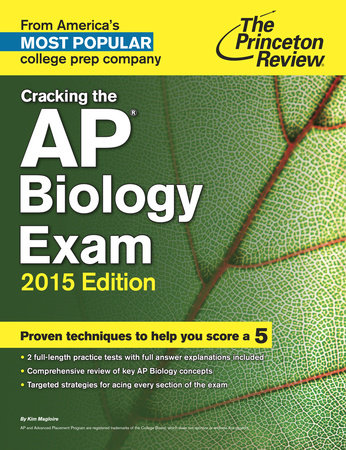 Cracking the AP Biology Exam, 2015 Edition by