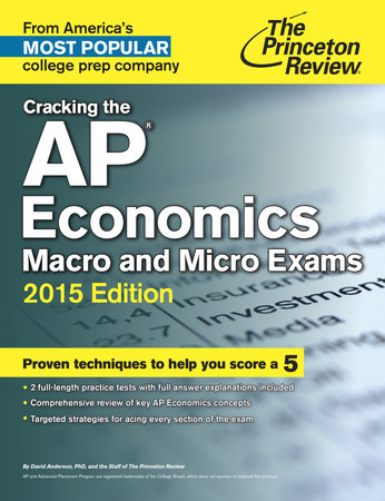 Cracking the AP Economics Macro & Micro Exams, 2015 Edition by