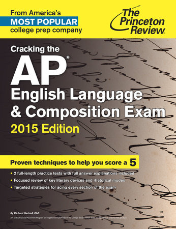Cracking the AP English Language & Composition Exam, 2015 Edition by
