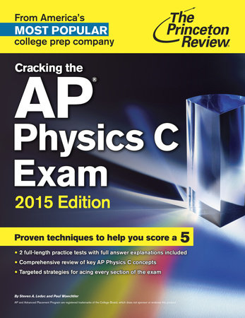 Cracking the AP Physics C Exam, 2015 Edition by