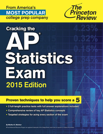 Cracking the AP Statistics Exam, 2015 Edition by