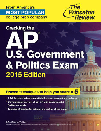 Cracking the AP U.S. Government & Politics Exam, 2015 Edition by Princeton Review