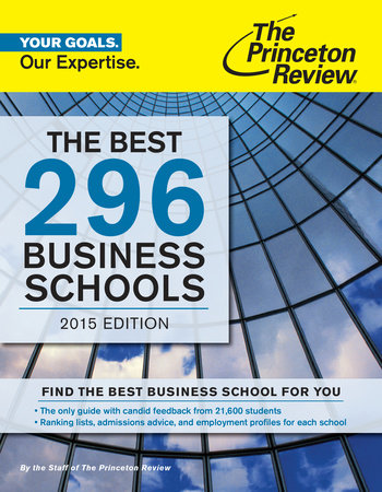 The Best 296 Business Schools, 2015 Edition by