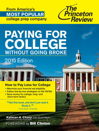 Paying for College Without Going Broke, 2015 Edition by Princeton Review and Kalman Chany