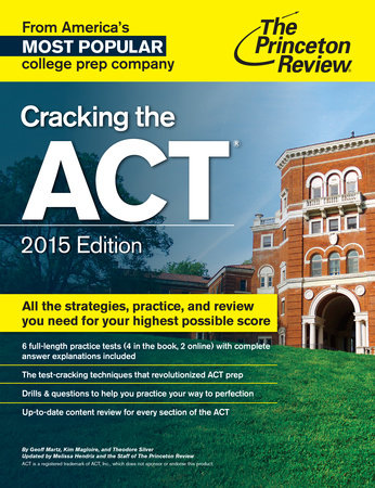 Cracking the ACT with 6 Practice Tests, 2015 Edition by