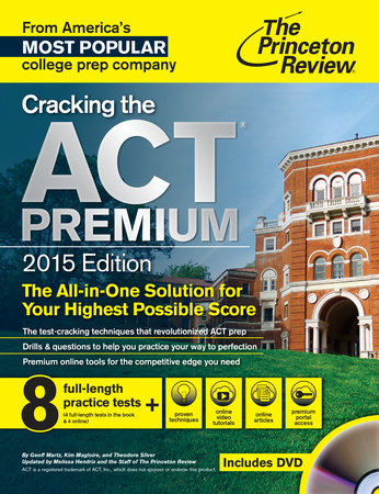 Cracking the ACT Premium Edition with 8 Practice Tests and DVD, 2015 by
