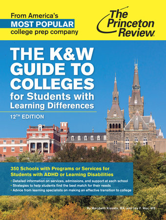 The K&W Guide to Colleges for Students with Learning Differences, 12th Edition by