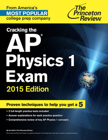 Cracking the AP Physics 1 Exam, 2015 Edition by Princeton Review