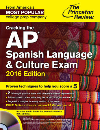 Cracking the AP Spanish Language & Culture Exam with Audio CD, 2016 Edition