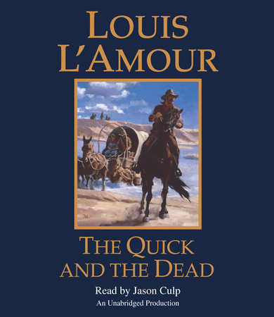 The Quick and the Dead by Louis L'Amour